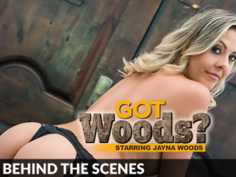 Got Woods? Jayna Woods BTS